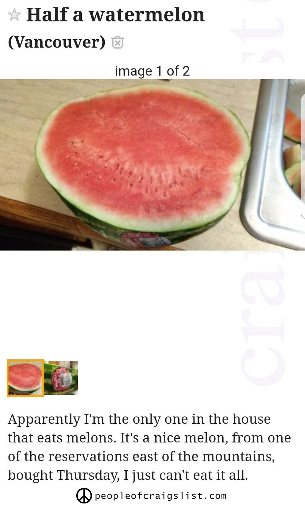 You can get a half a watermelon on craigslist - People of ...